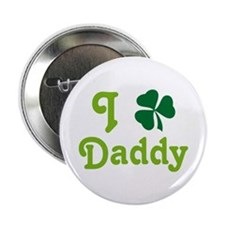"I Shamrock Daddy 2.25"" Button"