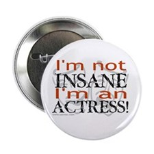 "Insane actress 2.25"" Button (100 pack)"