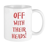 OFF With Their Heads! Mug