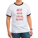 OFF With Their Heads! Ringer T