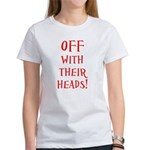 OFF With Their Heads! Women's T-Shirt