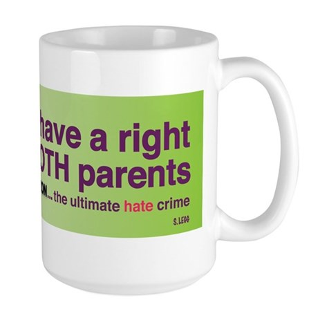 Children Have a Right To Love.... Large Mug