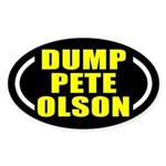 Dump Pete Olson Oval Bumper Sticker