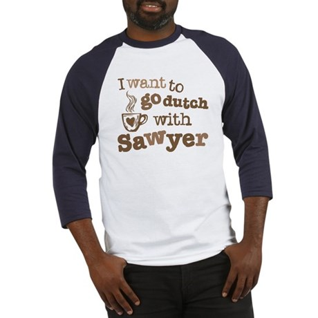 I want to go dutch w/Sawyer Baseball Jersey
