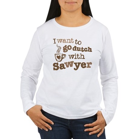 I want to go dutch w/Sawyer Women's Long Sleeve T-