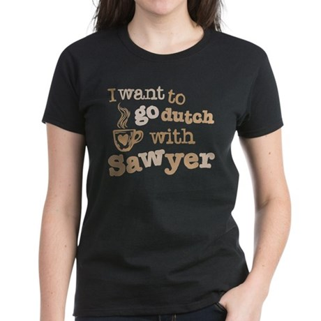 I want to go dutch w/Sawyer Women's Dark T-Shirt