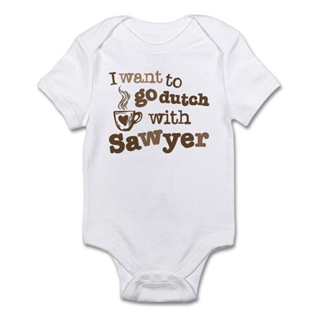 I want to go dutch w/Sawyer Infant Bodysuit