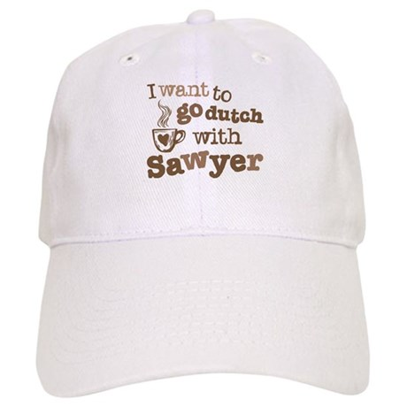 I want to go dutch w/Sawyer Cap