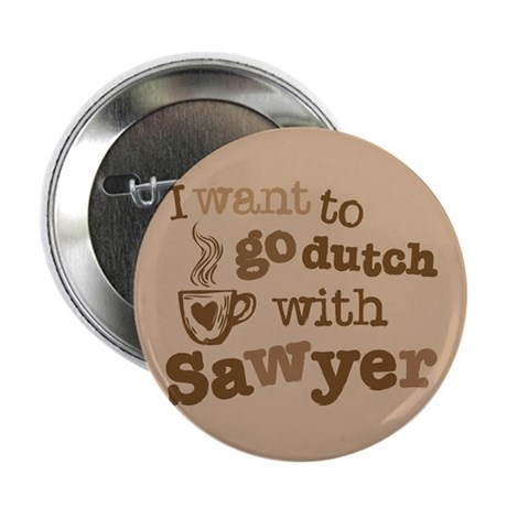 I want to go dutch w/Sawyer 2.25