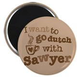 I want to go dutch w/Sawyer Magnet