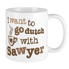 I want to go dutch w/Sawyer Small Mug