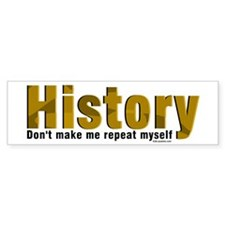 Brown Repeat History Bumper Sticker