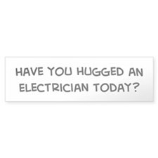 Hugged an Electrician Bumper Bumper Sticker