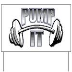 Pump it Yard Sign
