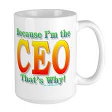 Because I'm the CEO Mug
