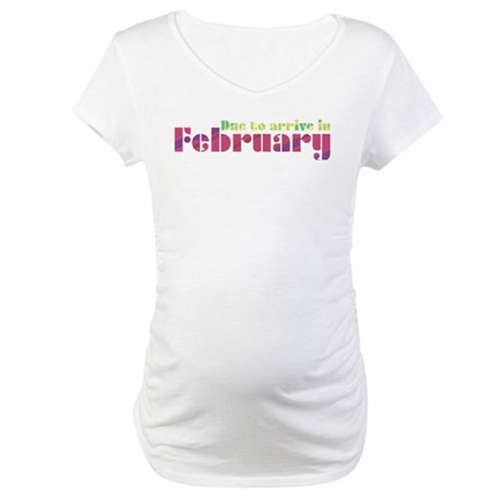 Due to Arrive in February Maternity T-Shirt
