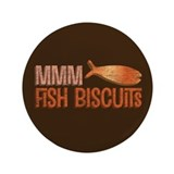 "Mmm Fish Biscuits 3.5"" Button"