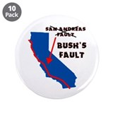 "Bush's Fault 3.5"" Button (10 pack)"
