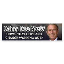 Miss Me Yet? Bumper Sticker