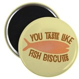 "Taste Like Fish Biscuits 2.25"" Magnet (100 pack)"