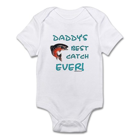 Daddy's best catch ever Infant Bodysuit