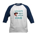 Daddy's best catch ever Kids Baseball Jersey