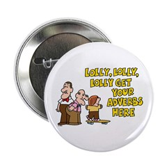 "Lolly Lolly Lolly 2.25"" Button"