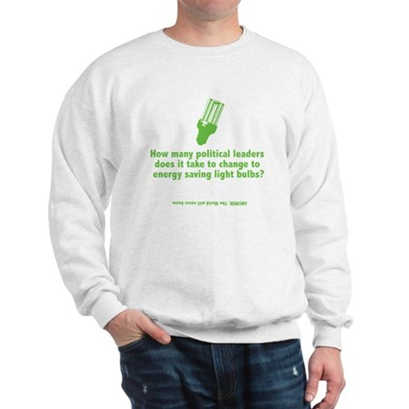 How many political leaders... Sweatshirt