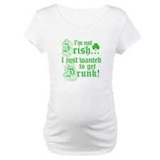 Not IRISH Just DRUNK Shirt