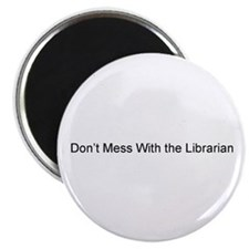 """Don't Mess With the Librarian 2.25"""" Magnet 100 pk"""