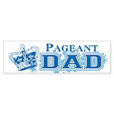 Pageant Dad Bumper Sticker