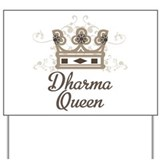 Dharma Queen Yard Sign