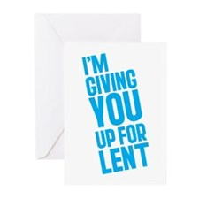 I'm Giving YOU Up For Lent Greeting Cards (Pk of 1