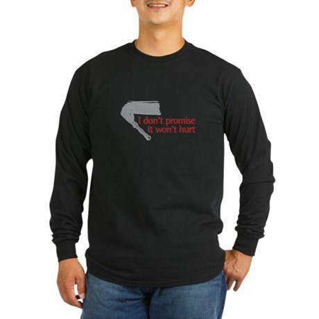 I don't promise it won't hurt Long Sleeve Dark T-S
