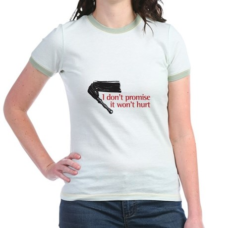 I don't promise it won't hurt Jr. Ringer T-Shirt