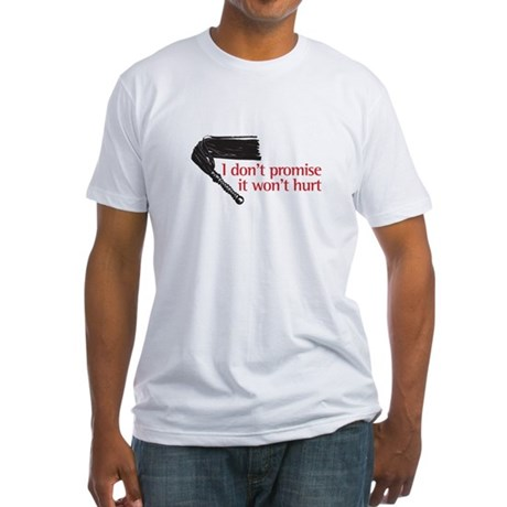 I don't promise it won't hurt Fitted T-Shirt