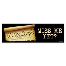 Miss Me Yet - Constitution Bumper Sticker
