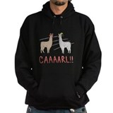Llamas &quot;Caaarl!&quot; Hoody