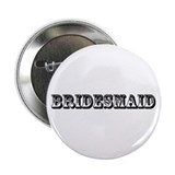"Bridesmaid - Old West 2.25"" Button"