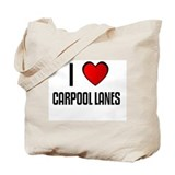 I LOVE CARPOOL LANES Tote Bag