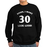 30 Yr Old Gag Gift Sweatshirt