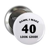 "40 Yr Old Gag Gift 2.25"" Button"