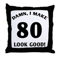 80 Yr Old Gag Gift Throw Pillow