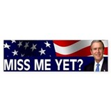 Bush Miss Me Yet? Car Sticker