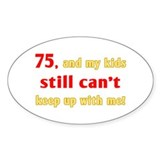 Witty 75th Birthday Decal