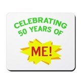 Celebrating My 50th Birthday Mousepad