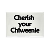 Cherish Your Chiweenie Rectangle Magnet
