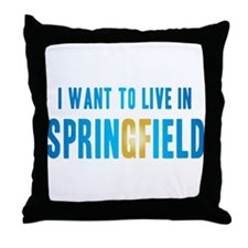 I Want To Live In Springfield Throw Pillow