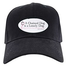A Chained Dog is a Lonely Dog Baseball Hat