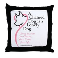 A Chained Dog is a Lonely Dog Throw Pillow
